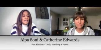 Alpa Soni & Catherine Edwards – Truth, Positivity & Power 25th Nov 20