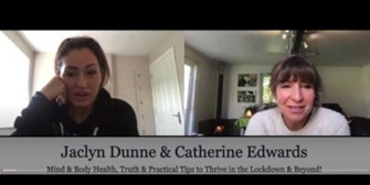 JACLYN DUNNE & CATHERINE EDWARDS: LOCKDOWN MADDNESS & HEALTH TIPS 25th Nov 20