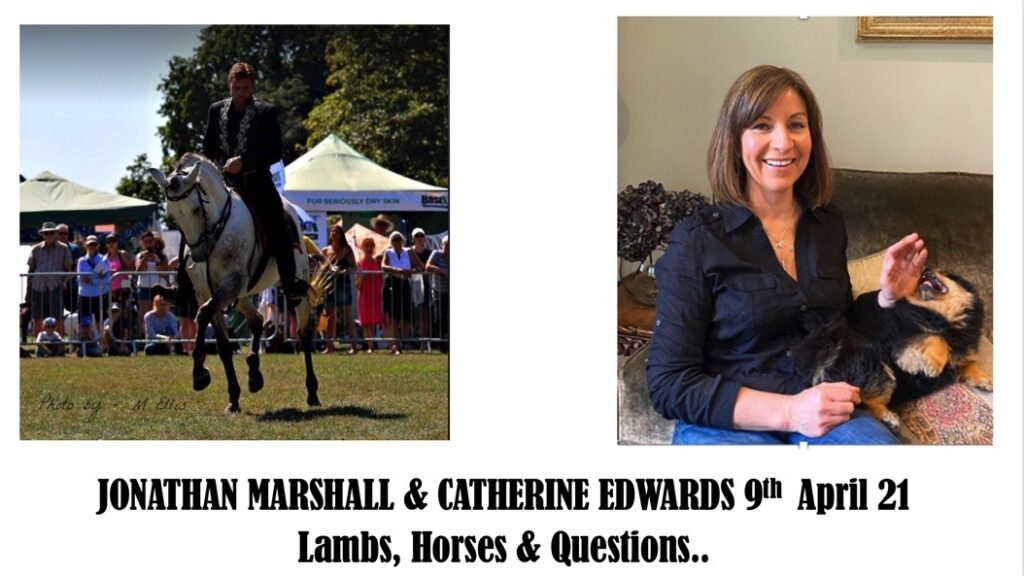 Jonathan Marshall & Catherine Edwards Fireside Chat: Lambs, Horses and Questions 9th April 21