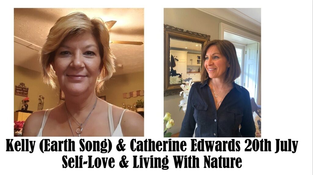 Kelly Earth Song & Catherine: Living With Nature 20th July