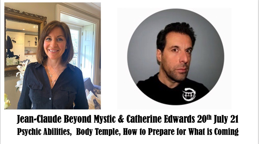 Jean Claude Beyond Mystic & Catherine Edwards 20th July: Preparing – Mind / Body Soul & Getting to Know JC