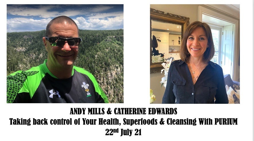 Andy Mills & Catherine: Taking Back Control of Your Health, Superfoods & Cleansing with Purium
