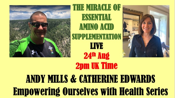 THE MIRACLE OF ESSENTIAL AMINO ACID SUPPLEMENTS WITH ANDY & CATHERINE LIVE 24th Aug 2pm