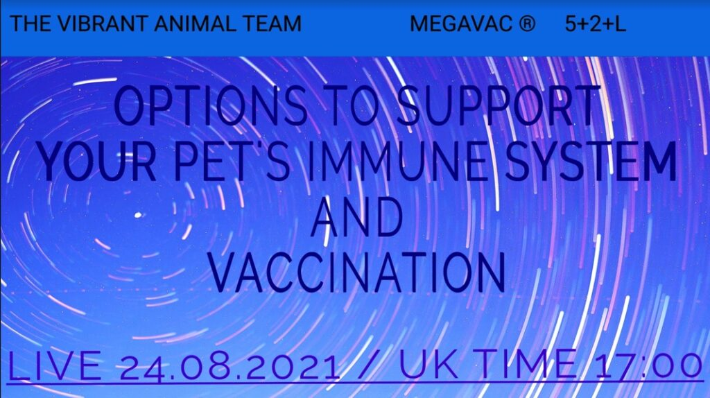 SUPPORTING YOUR PETS IMMUNE SYSTEMS & VACCINATION: LIVE 24TH AUG 5PM