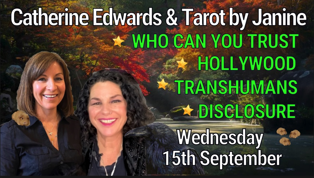Tarot By Janine with Catherine Edwards 15th Sept: Hollywood,Transhumas, Disclosure