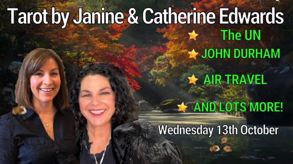 Tarot by Janine with Catherine 13th Oct: UN, Durham, Flights, Sports Stars & More!