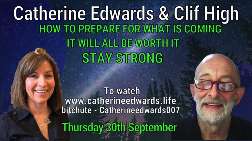 CLIF HIGH & CATHERINE EDWARDS: HOW TO PREPARE FOR WHAT IS COMING, STAY STRONG IT WORTH II