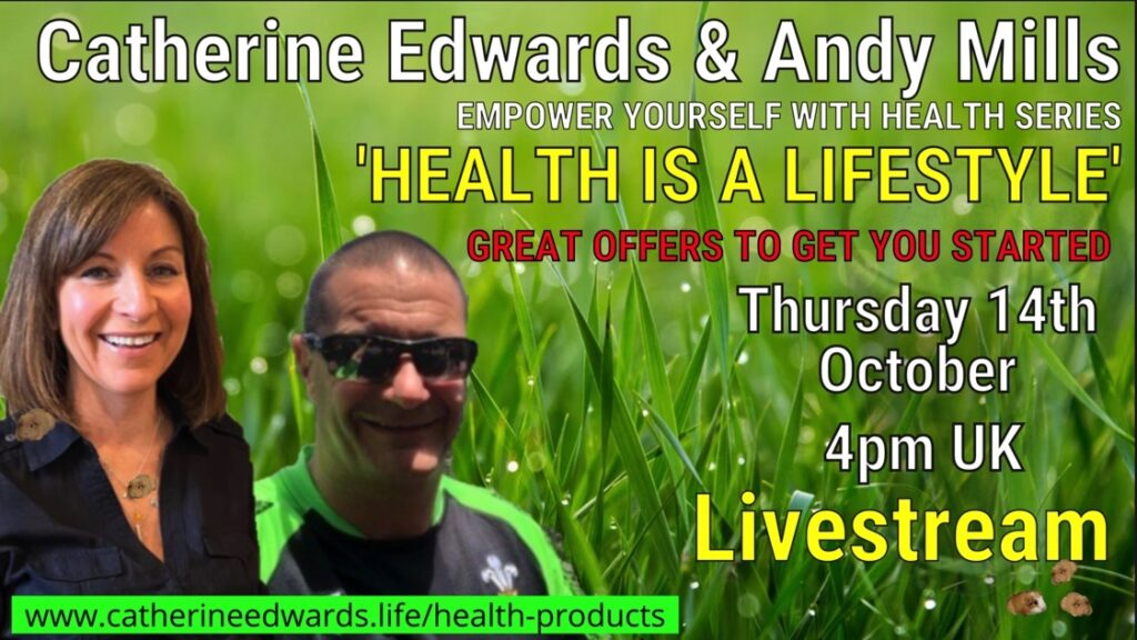 LIVE Andy Mills & Catherine Edwards: Health is a Lifestyle 4pm Uk time 14th Oct